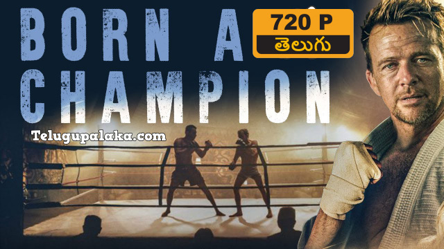 Born a Champion (2021) Telugu Dubbed Movie