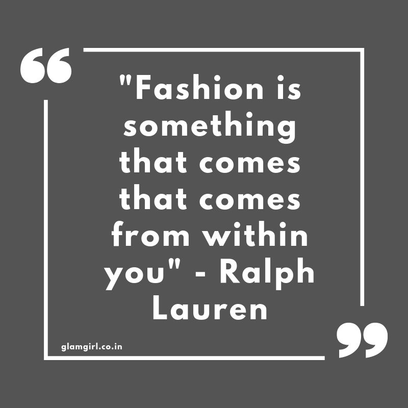 "Fashion is something that comes that comes from within you"" - Ralph Lauren"