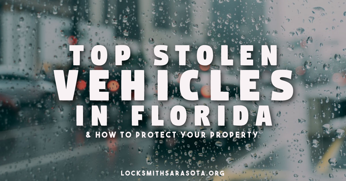 The Top Stolen Vehicles In Florida & How To Protect Your Vehicle From Theft