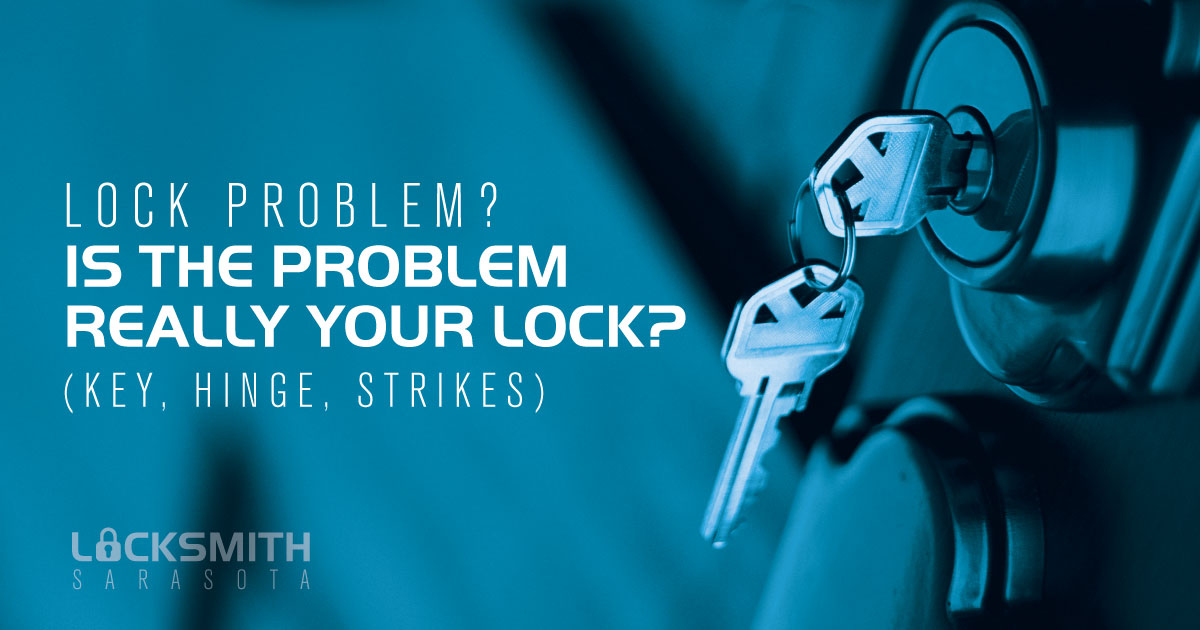 Lock Problem? Is the Problem Really Your Lock? (Key, Hinge, Strikes)