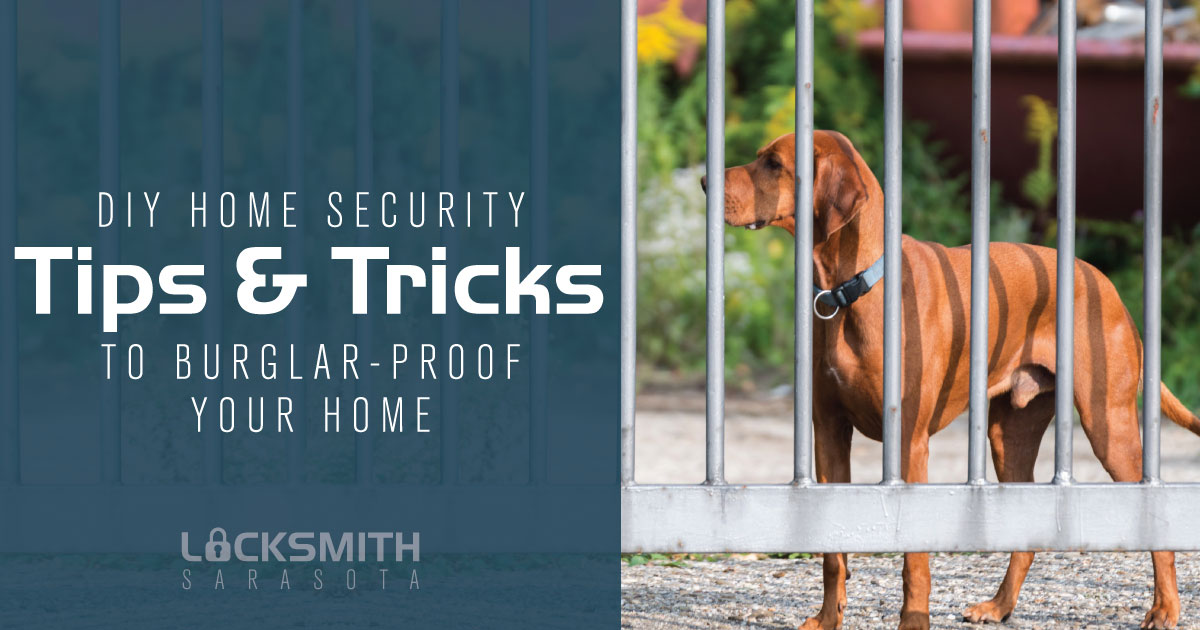DIY Home Security Tips Tricks To Burglar-Proof Home - Locksmith Sarasota