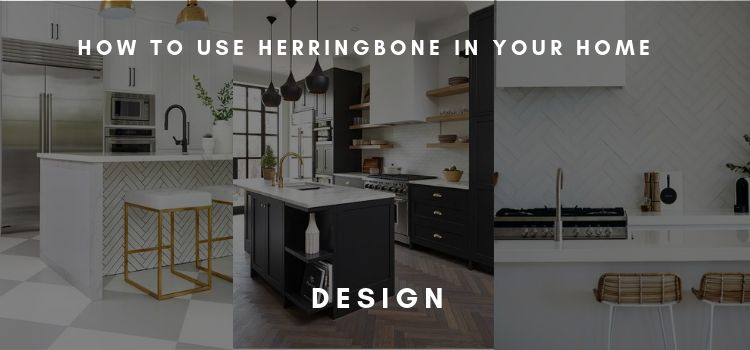How to use herringbone in your kitchen
