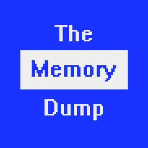 [Listen] The Memory Dump – I Just Found a Million Dollars! – 04.16.13