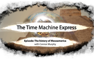 Time Machine Express: The History of Mesoamerica