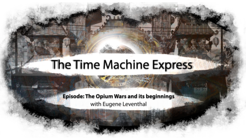 Time Machine Express: The Opium War and its Beginnings