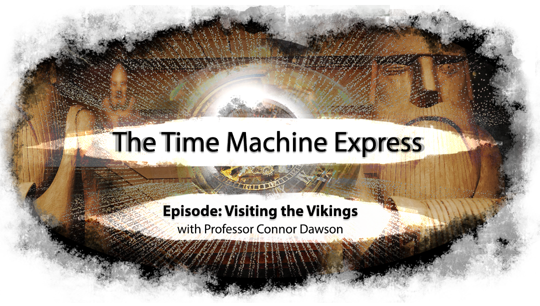 Time Machine Express: Visiting the Vikings