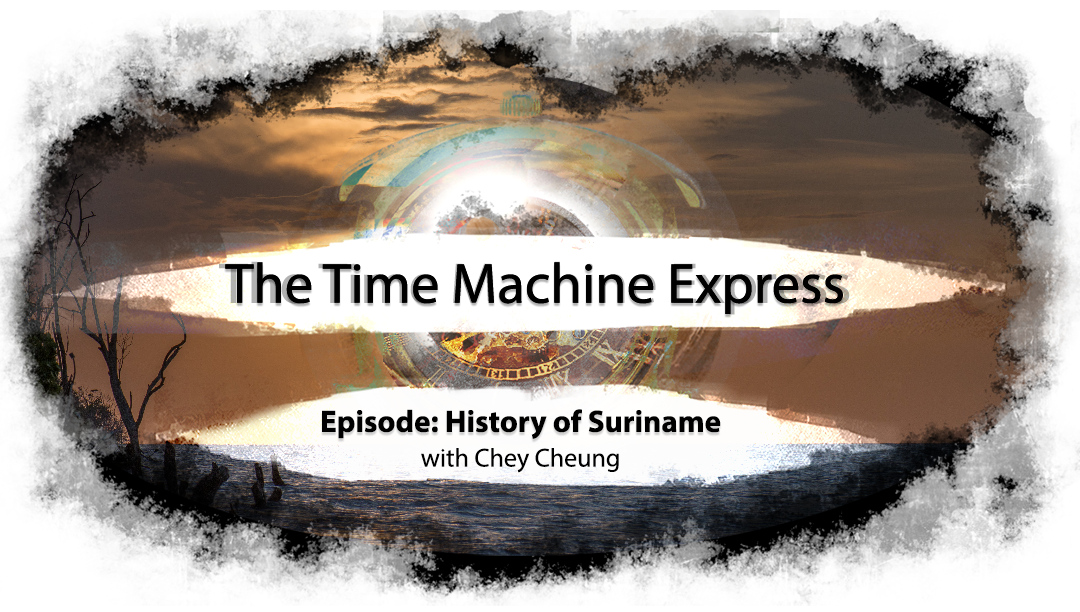 Time Machine Express: The History of Suriname