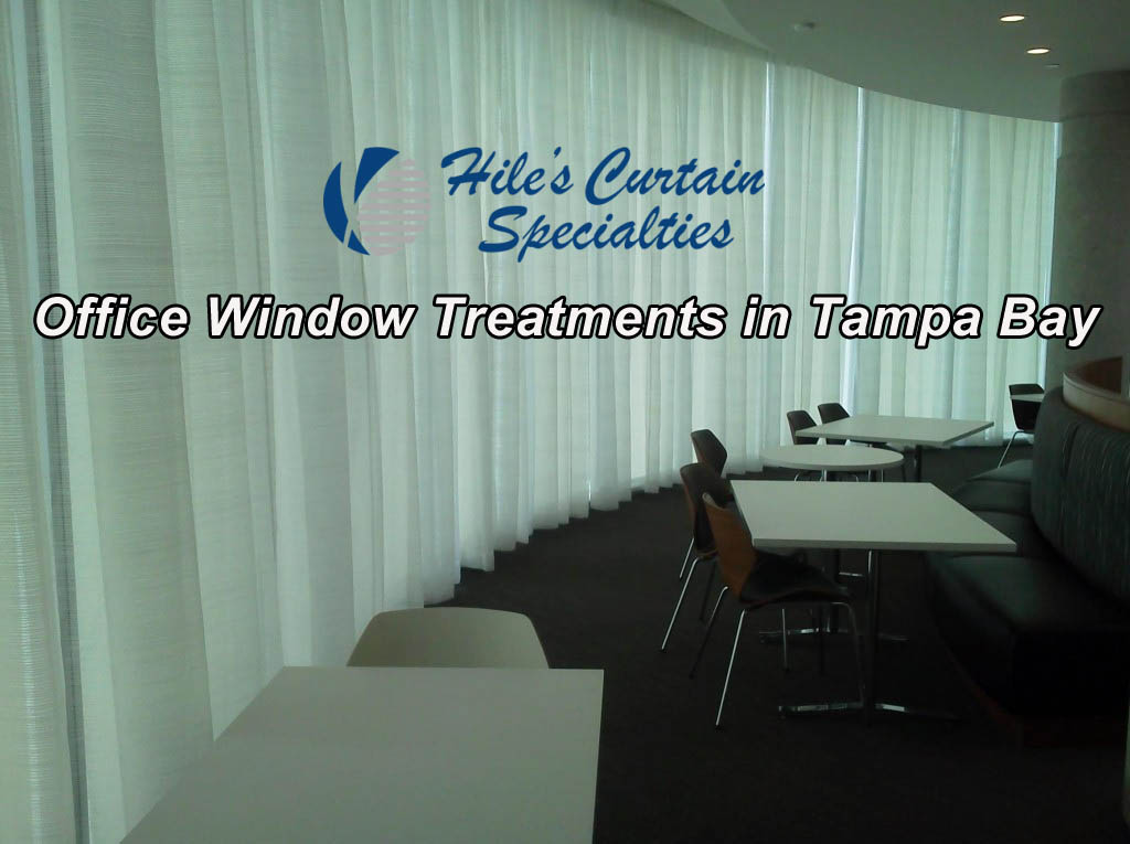 Office Window Treatments in Tampa Bay - Hile's Curtain Specialties