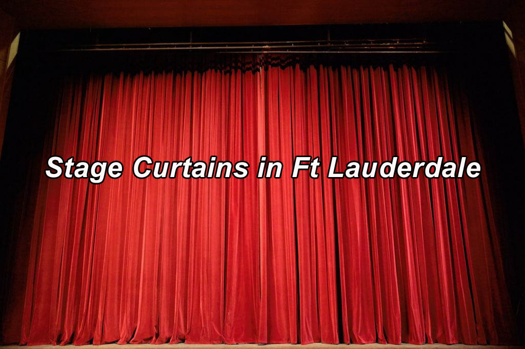 Stage Curtains in Ft Lauderdale
