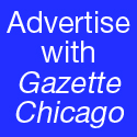Advertise with Gazette Chicago