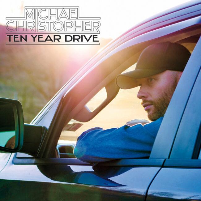 Michael Christopher - Ten Year Drive