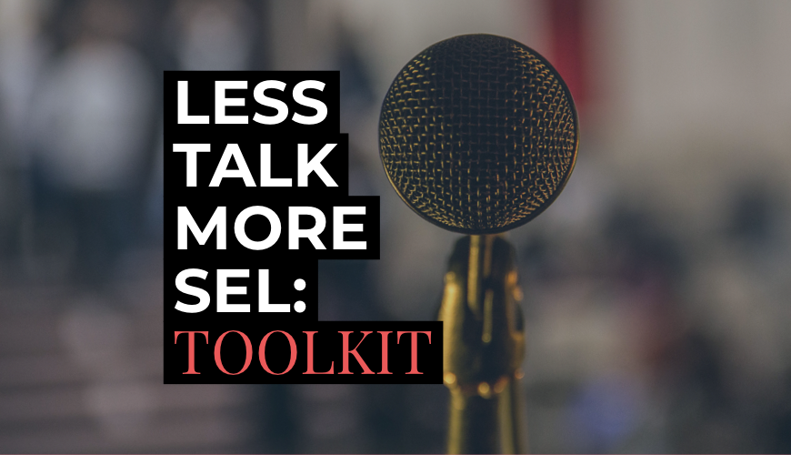 """Less Talk More SEL"" Toolkit"