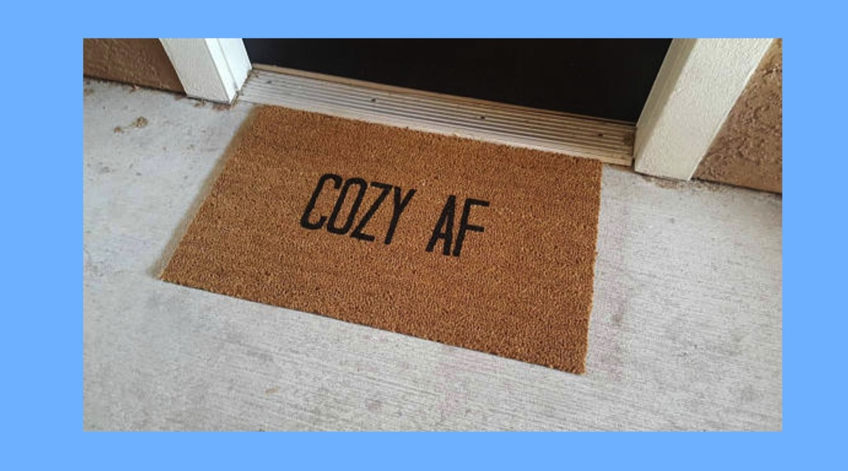 Cozy af home welcome mat