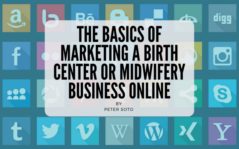 How to Market a Birth Center or Midwifery Business Online in 2018