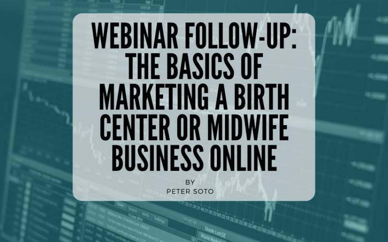 Webinar Follow-Up: How to Market a Birth Center or Midwifery Business Online