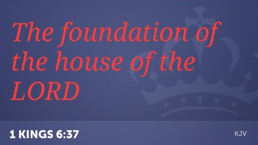 the foundation of the house of the LORD