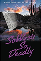 SoWest: So Deadly Anthology by Sisters in Crime Desert Sleuths Authors