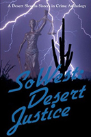 SoWest: Desert Justice Anthology by Sisters in Crime Desert Sleuths Authors