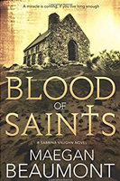 Blood of Saints: A Sabrina Vaughn Novel by  Maegan Beaumont