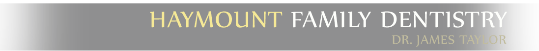 HAYMOUNT FAMILY DENTISTRY - Dr. James Taylor