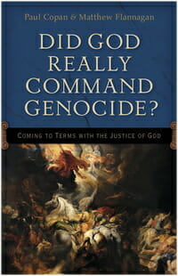 Did God Command Genocide Copan Apologetics
