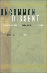 Uncommon Dissent Dembski creation