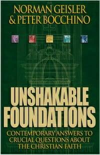 Unshakable Foundations Apologetics 2 Geisler Bocchino