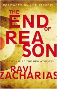 end of Reason New Atheists Zacharias