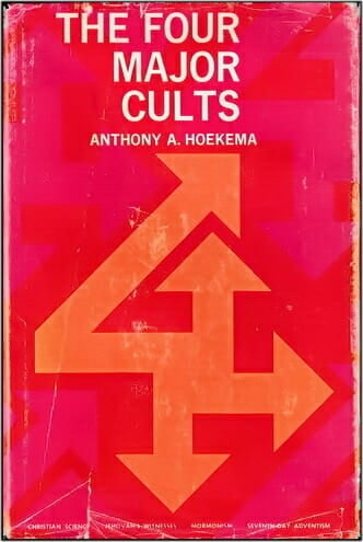 Hoekema four major cults - book 330