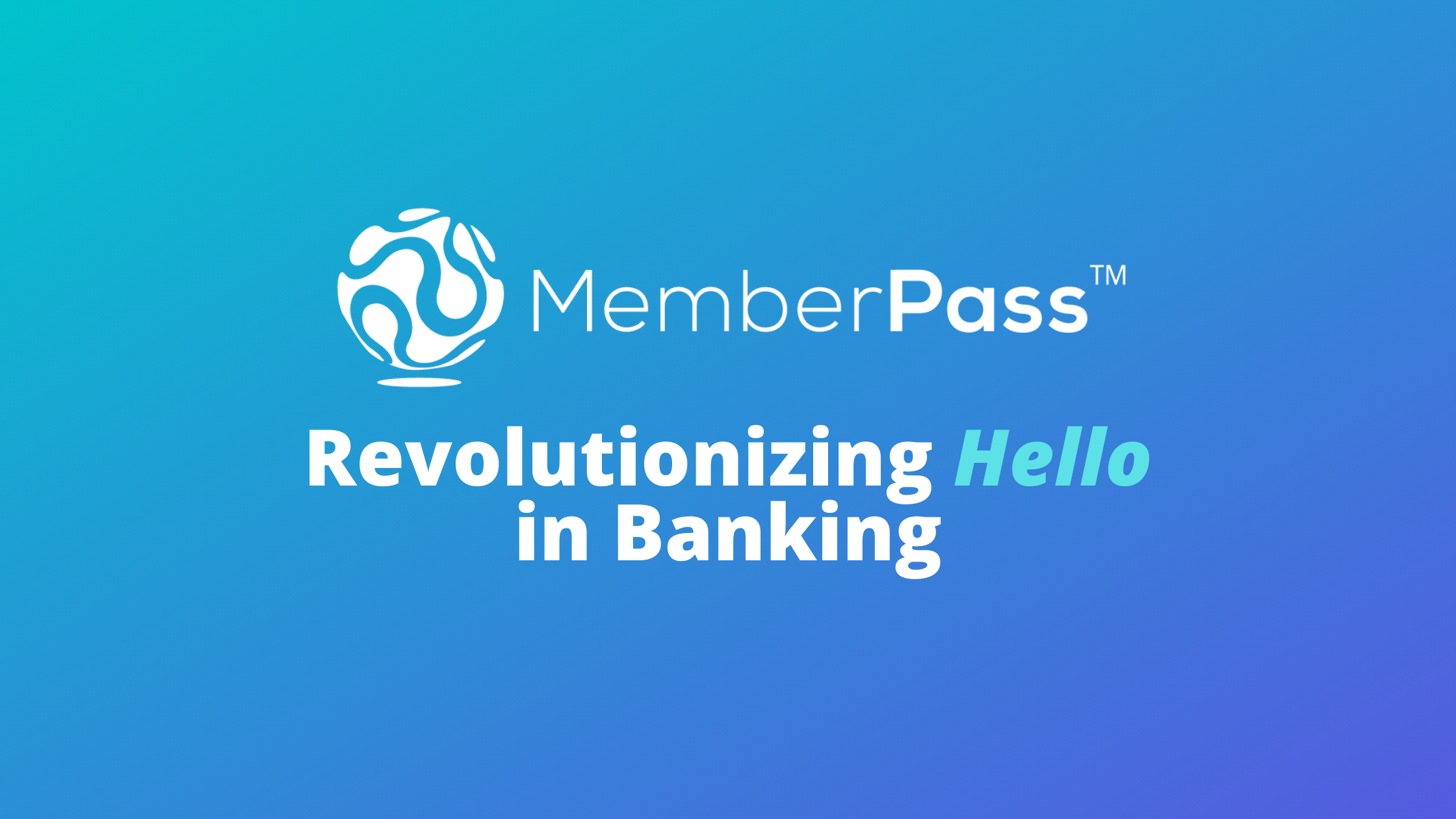 MemberPass™ App Provides Credit Unions Secure Mobile Identity to Authenticate Members Safely and Securely in a Contactless Environment