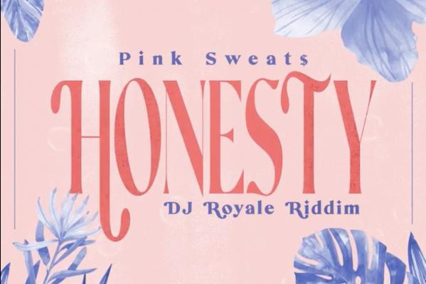 Pink Sweat$ - Honesty (DJ Royale Riddim)