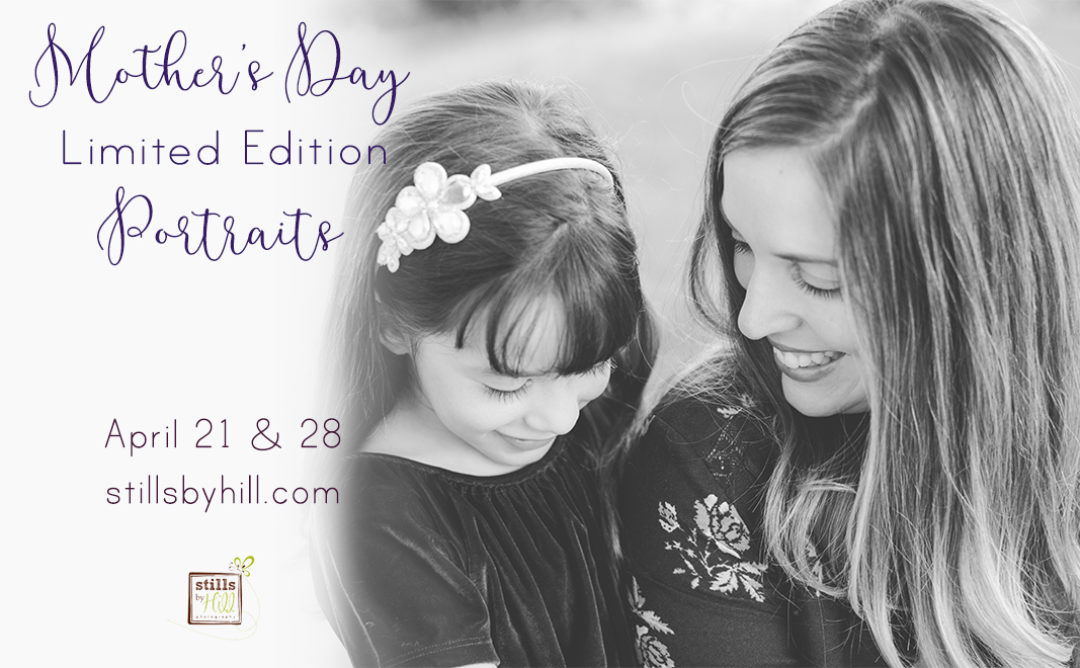 Mother's Day Limited Edition Sessions- San Diego Family Photographer