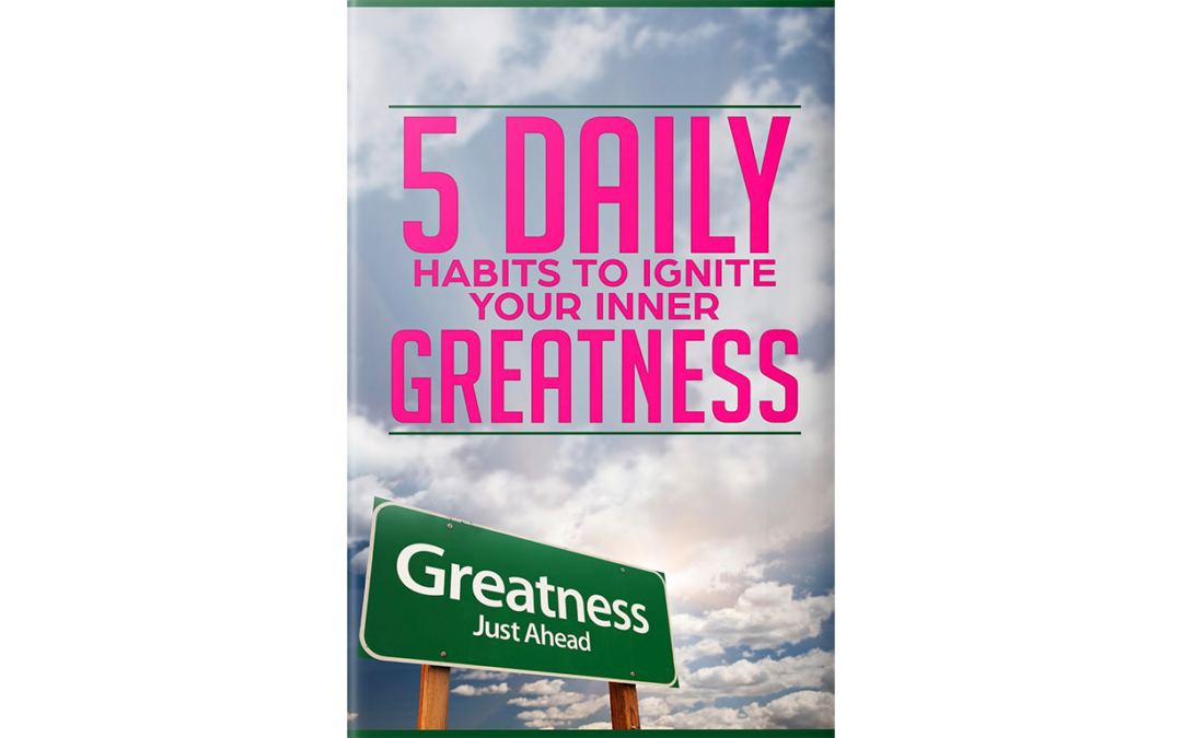Habits And How to Ignite Your Inner Greatness- 062