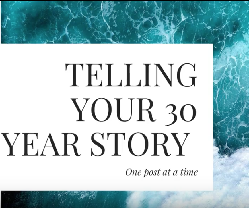 Telling Your 30 Year Story