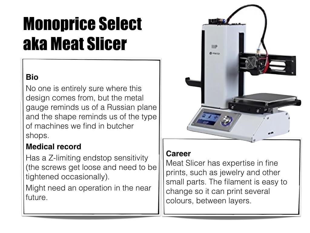 3d Printer Monoprice Select aka Meat Slicer - bio