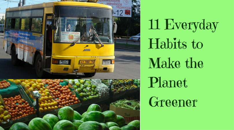 11 Everyday Habits to Make the Planet Greener