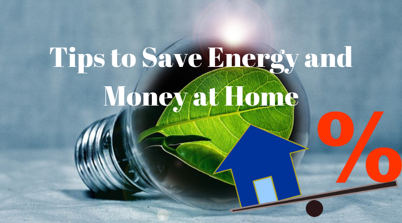 Tips to Save Energy and Money at Home