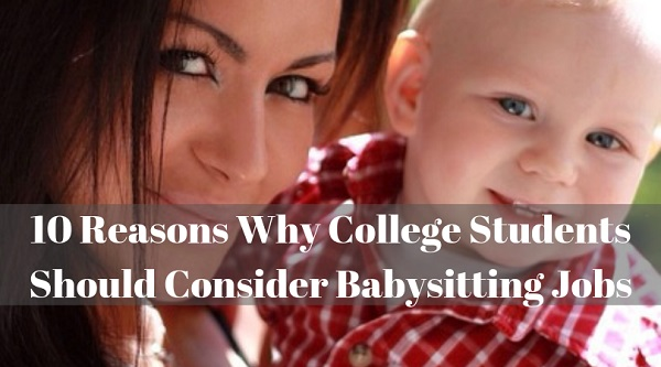 10 Reasons Why College Students Should Consider Babysitting Jobs