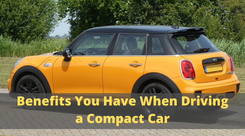 Benefits You Have When Driving a Compact Car