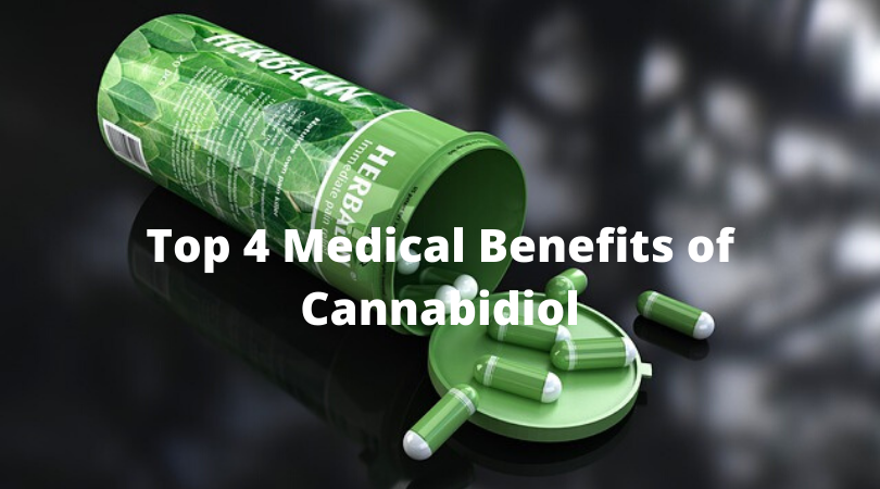 Top 4 Medical Benefits of Cannabidiol