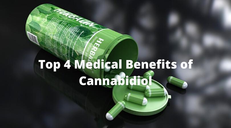 Top 4 Medical Benefits of Cannabidiol