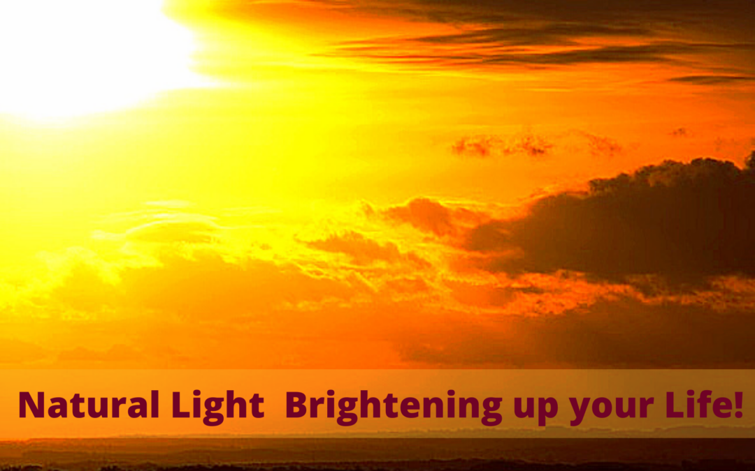 Natural Light  Brightening up your Life!