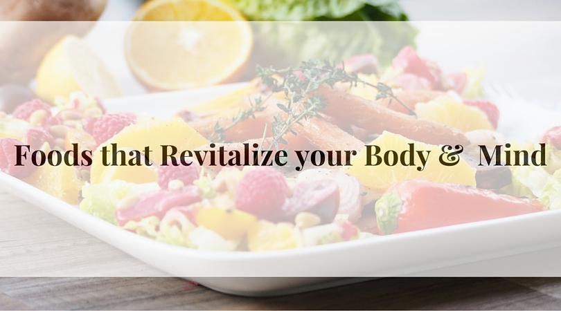 10 Fruits, Vegetables, Herbs & Foods that Revitalize your Body & Mind