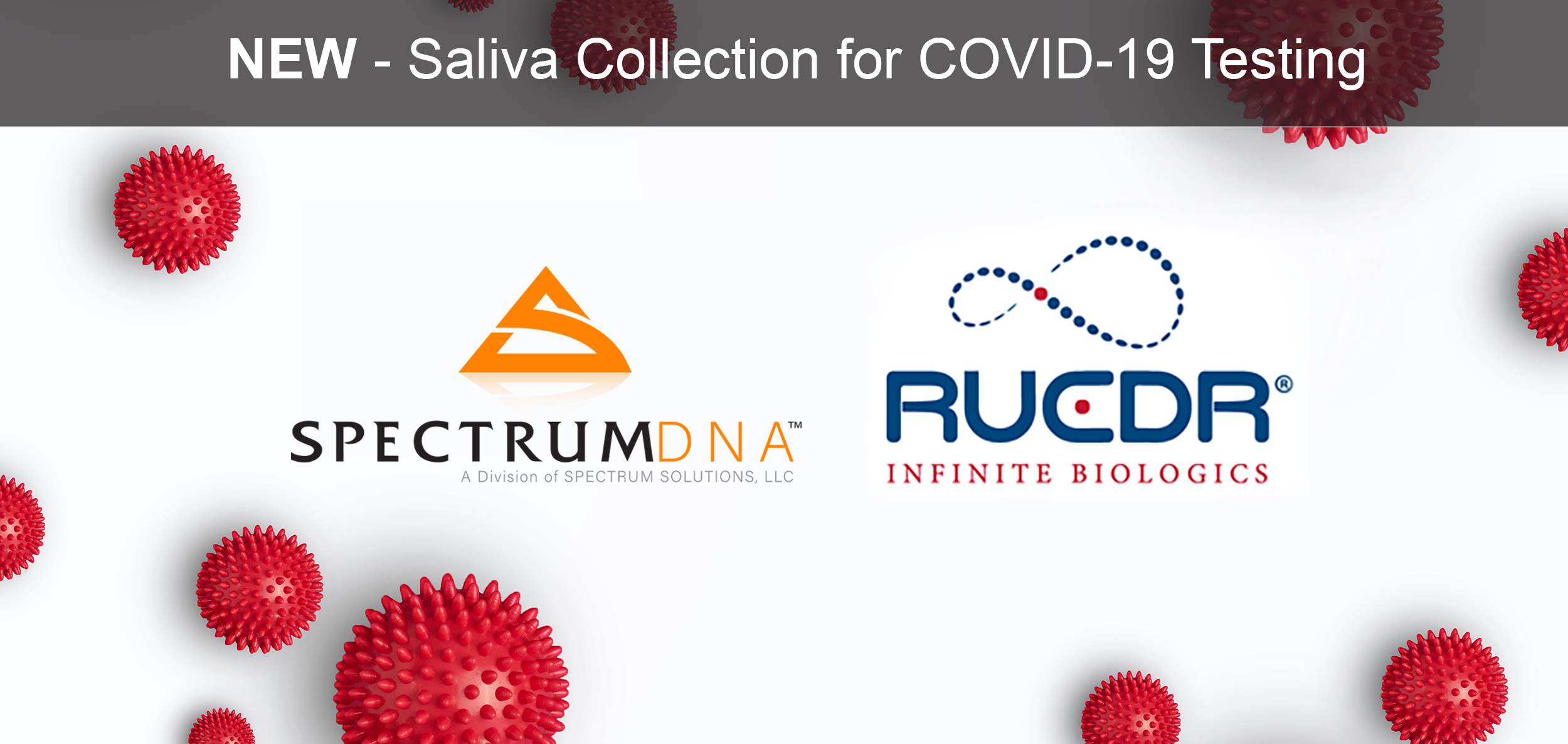 Spectrum Solutions and RUDCR Discover Saliva biosample collection replacement for swab