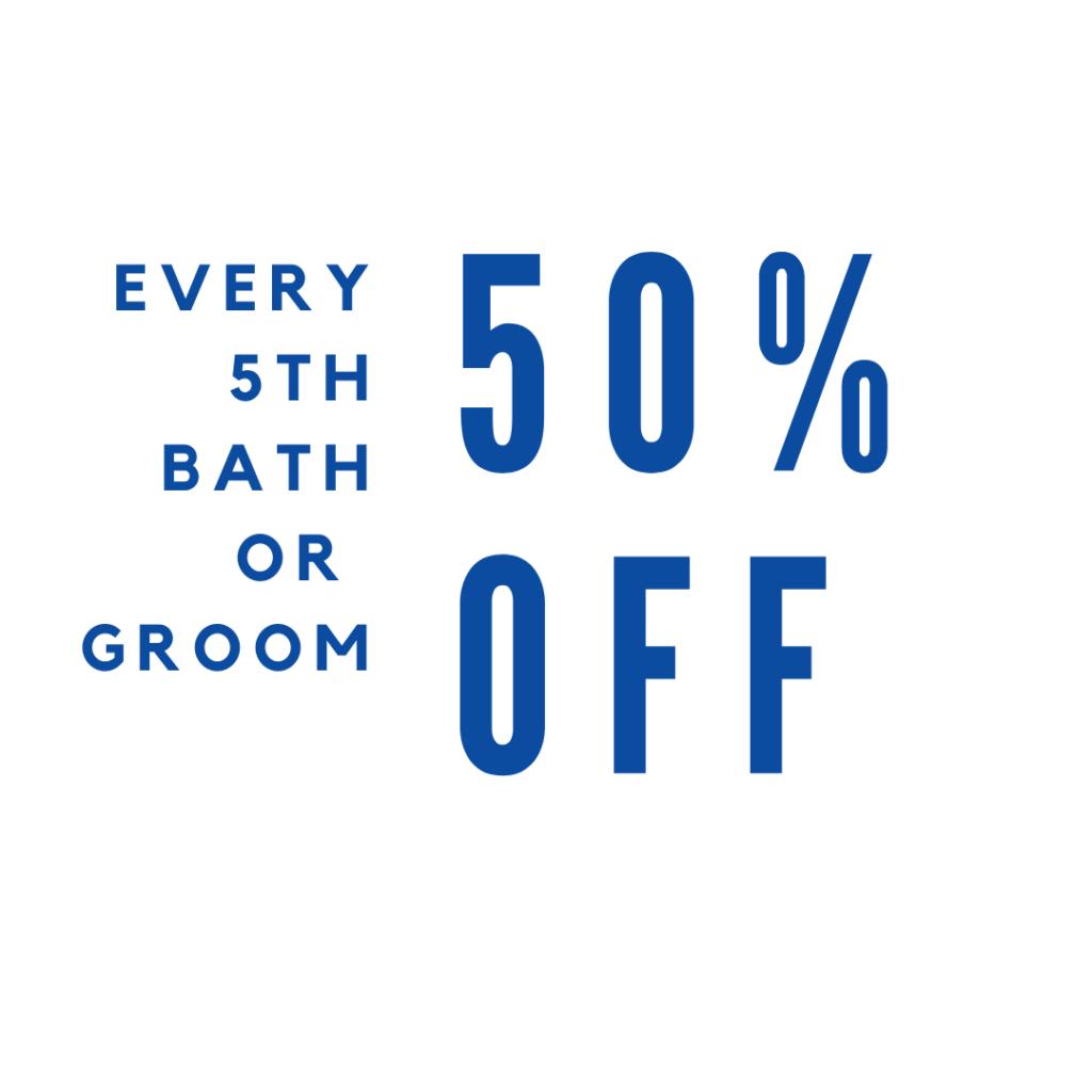 Every 5th Bath or groom