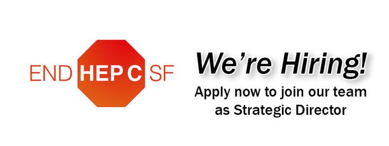 End Hep C SF hiring Strategic Director