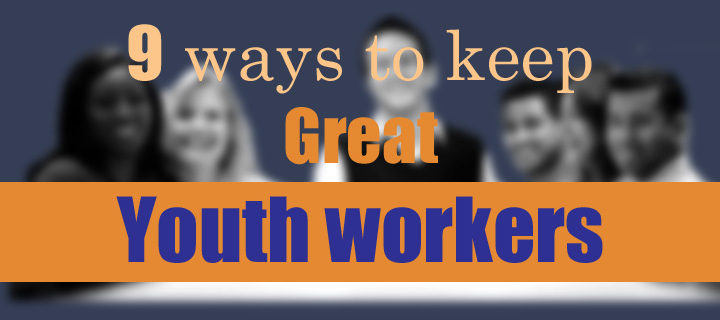 keep great youth workers