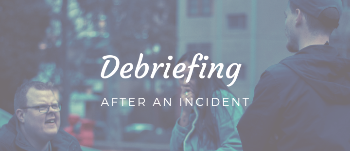 Debriefing after an incident