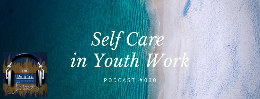 Self Care in Youth Work
