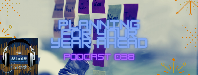 Podcast 038 Planning your year ahead